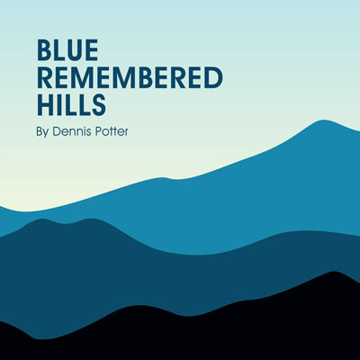 blue remembered hills 2 essay Blue remembered hills and bruises heal essay sample blue remembered hills was written in 1979 by dennis potter it's set during the 2nd world war and takes place in the forest of dean in somerset.